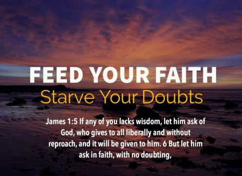 James 1_5-6 (Feed Your Faith, Starve Your Doubts)