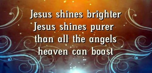Jesus Shines Brighter