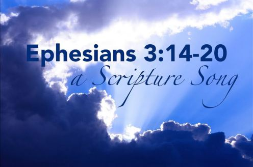 ephesians 3_14-21 scripture song