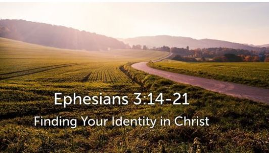 Ephesians 3_14-21 Finding your Identity in Christ