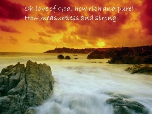 Oh Love of God, How Rich and Pure
